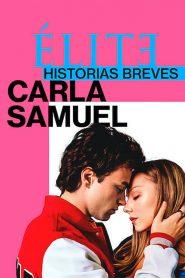Élite : Histoires courtes – Carla Samuel 2021 en Streaming HD Gratuit !