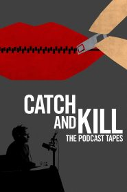 Catch and Kill: The Podcast Tapes 2021 en Streaming HD Gratuit !
