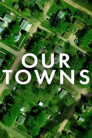Our Towns 2021 en Streaming HD Gratuit !
