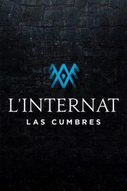 L'Internat : Las Cumbres 2021 en Streaming HD Gratuit !
