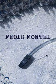 Froid Mortel 2021 en Streaming HD Gratuit !