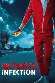 Witness Infection 2021 en Streaming HD Gratuit !